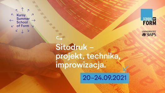 Sitodruk - projekt, technika, improwizacja.