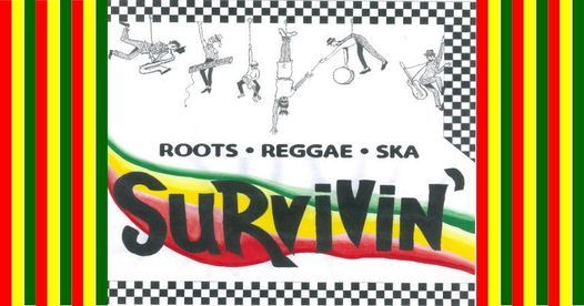 RAM PROMOTIONS REGGAE, ROOTS AND SKA with SURVIVIN\u2019 BAND