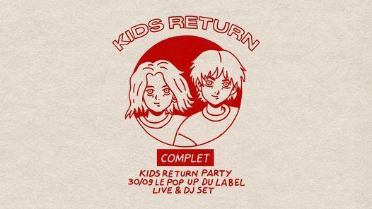 Complet \u2022 Kids Return \u2022 Le Pop-Up du Label \u2022 Jeudi 30 Septembre 2021