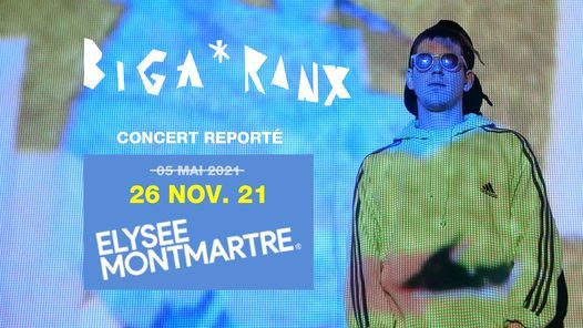 BIGA*RANX Elys\u00e9e Montmartre, Paris \u2022 26.11.21