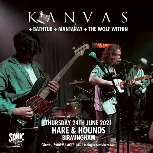 Kanvas \/ Bathtub \/ Mantaray \/ The Wolf Within (Hare & Hounds, Birmingham)