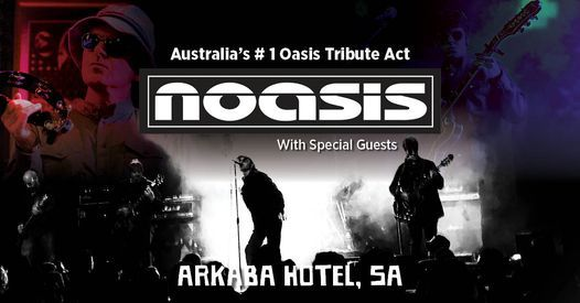 NOASIS + Special Guests \/\/ Live at The Ark
