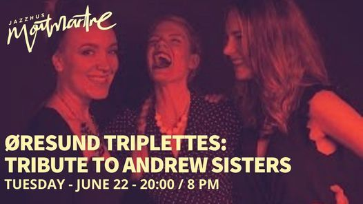 \u00d8resund Triplettes: Tribute to Andrew Sisters