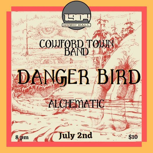 Cowford Town Band \/ Danger Bird \/ Alchematic LIVE at 1904!