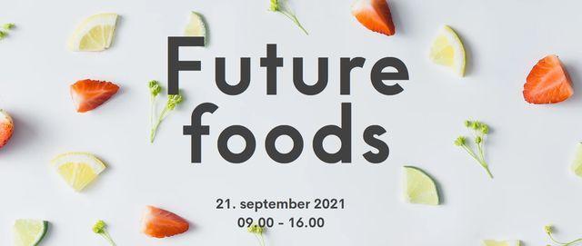 Future Foods 2021