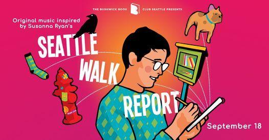 "Bushwick Book Club: Susanna Ryan's ""Seattle Walk Report"""