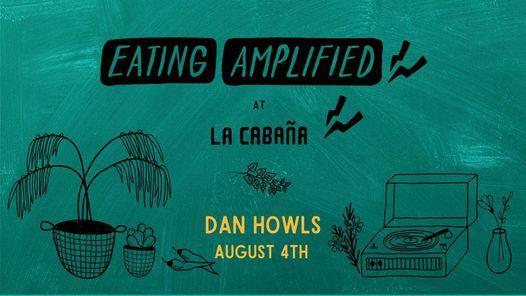 Eating Amplified- Dan Howls