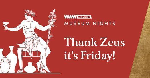 Museum Nights \u263e Thank Zeus it's Friday!