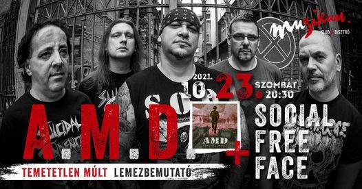 AMD \u2022 Temetetlen m\u00falt lemezbemutat\u00f3 + Social Free Face koncert