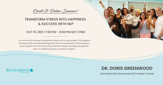 Onsite & Online Seminar: Transform Stress Into Happiness & Success With Nlp With Dr. Doris Greenwood