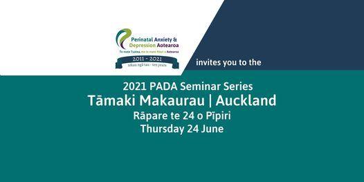 PADA Seminar 24 P\u012bpiri | June - T\u0101maki Makaurau | Auckland. Focus: Asian Perinatal Mental Health