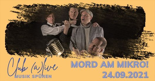 MORD AM MIKRO! bei Club (a)live