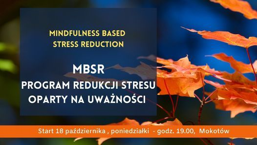 Jesienny MBSR, Mokot\u00f3w, start - 18 pa\u017adziernika.