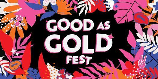 GOOD AS GOLD FEST - OCT 2021