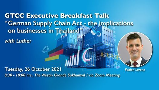 """GTCC BF Talk: """"German Supply Chain Act - The implications on businesses in Thailand"""""""
