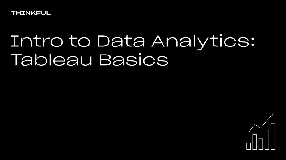 Thinkful Webinar | Intro To Data Analytics: Tableau Basics