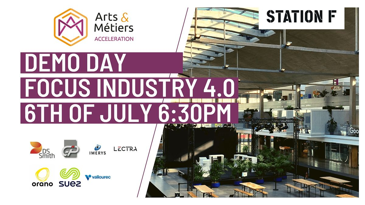 Focus Industry 4.0 - DemoDay Arts et M\u00e9tiers at Station F