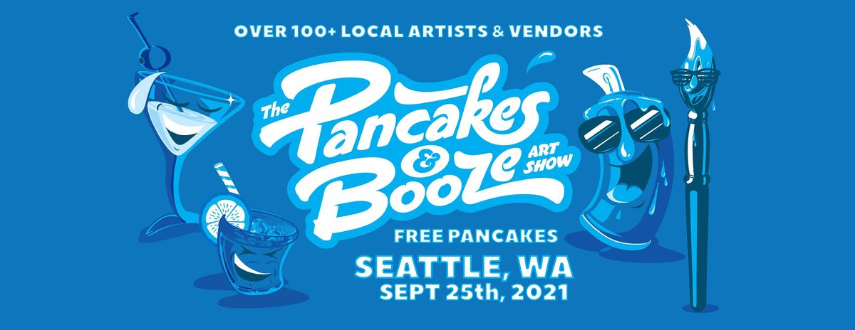 The Seattle Pancakes & Booze Art Show (Vendor Reservations Only)