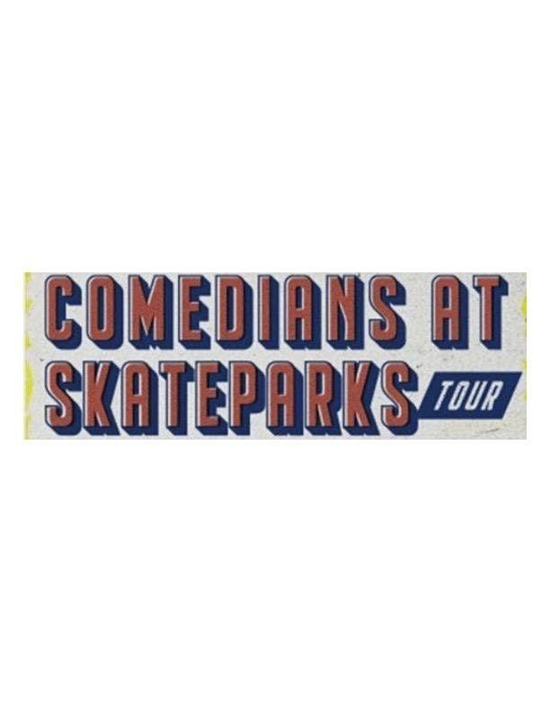 Comedians at Skateparks Tour