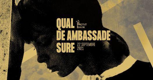 Qual + De Ambassade + Sure \u2582 Petit Bain