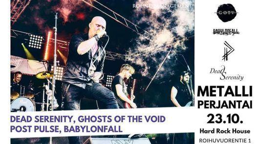 Siirtyy : Metalli Perjantai : Dead Serenity, Gotv, Post Pulse