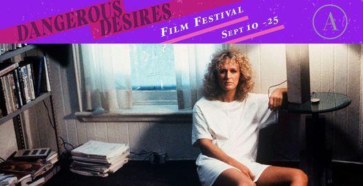 Fatal Attraction (1987) - Dangerous Desires Film Festival