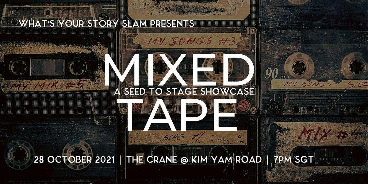 Mixed Tape : A Seed to Stage Showcase