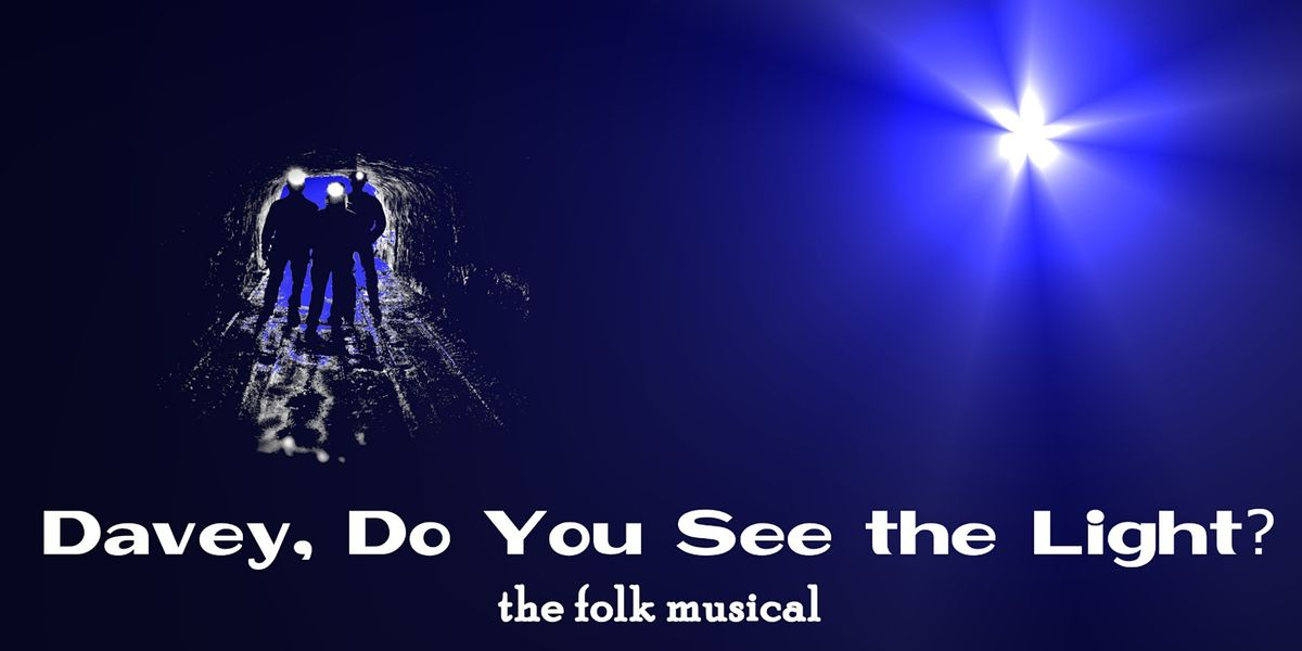 Davey, Do You See The Light?\u2014The Folk Musical