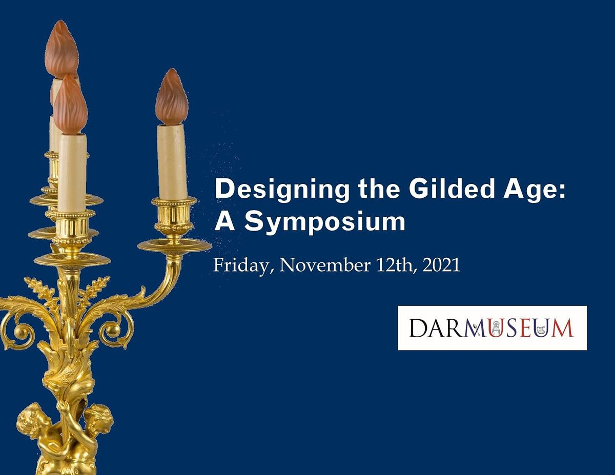 Designing the Gilded Age: A Symposium