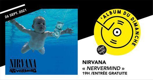 Album du dimanche \u2022 Nirvana - Nevermind (30 ans) \/ Supersonic