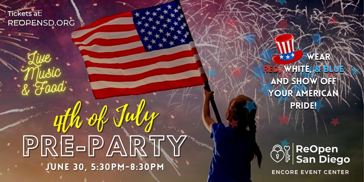 ReOpen San Diego Pre 4th of July Party!