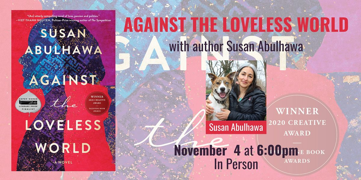 Against the Loveless World with Susan Abulhawa and Ania Loomba