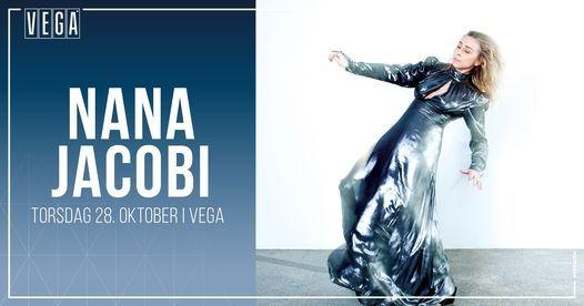 Nana Jacobi [support: GRO] - VEGA