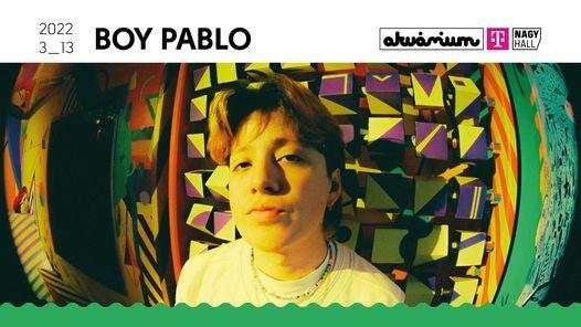 Boy Pablo - Akv\u00e1rium Klub, Budapest