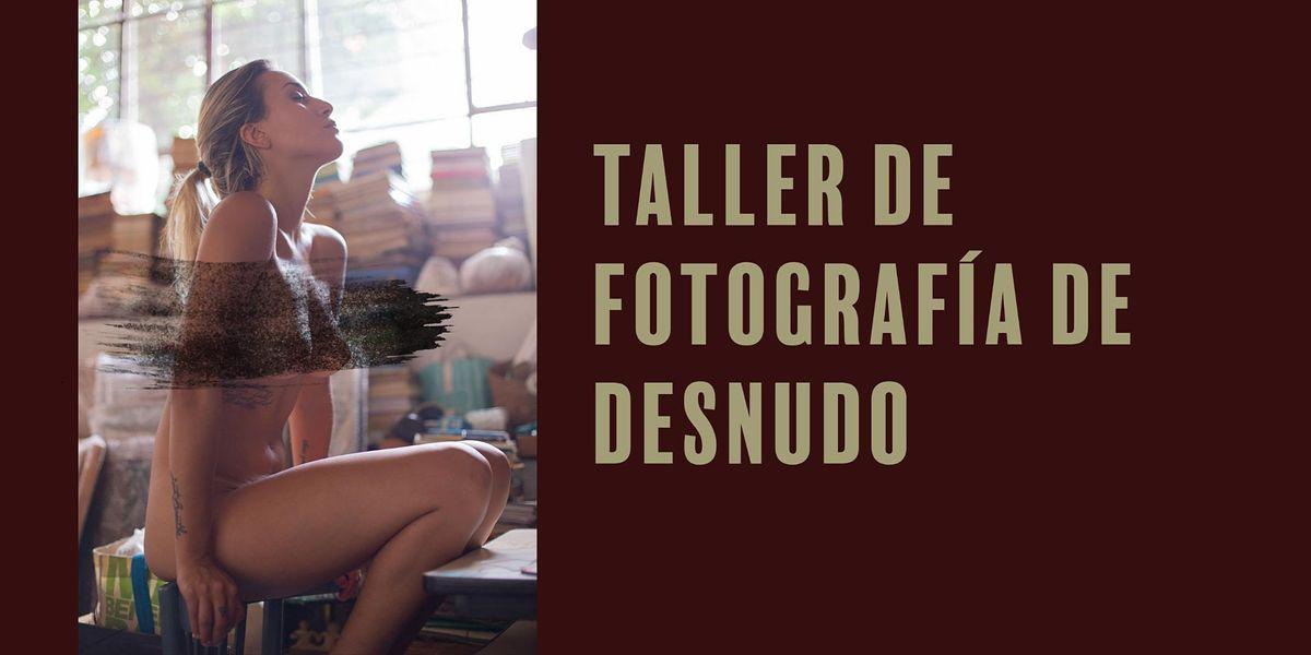 Taller de Fotograf\u00eda de Desnudo