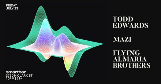 Todd Edwards * Mazi * Flying Almaria Brothers