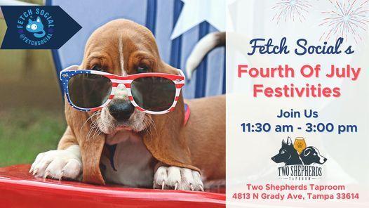 Fetch Social's 4th of July Celebration