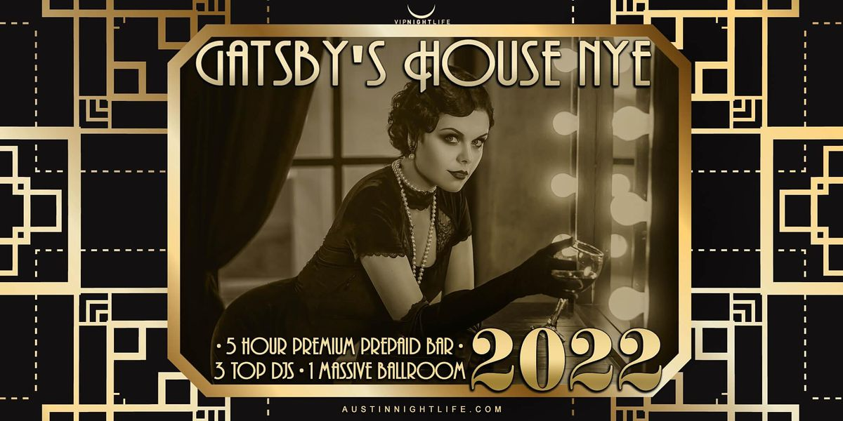 2022 Austin New Year's Eve  Party - Gatsby's House