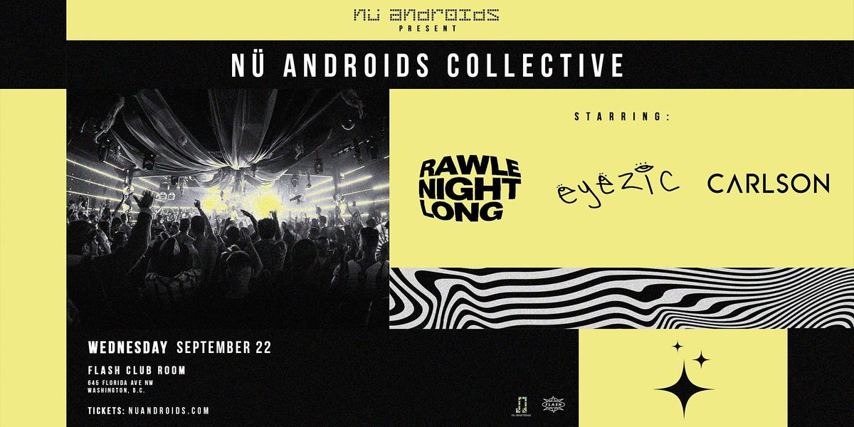 N\u00fc Androids Collective: Rawle Night Long (21+)