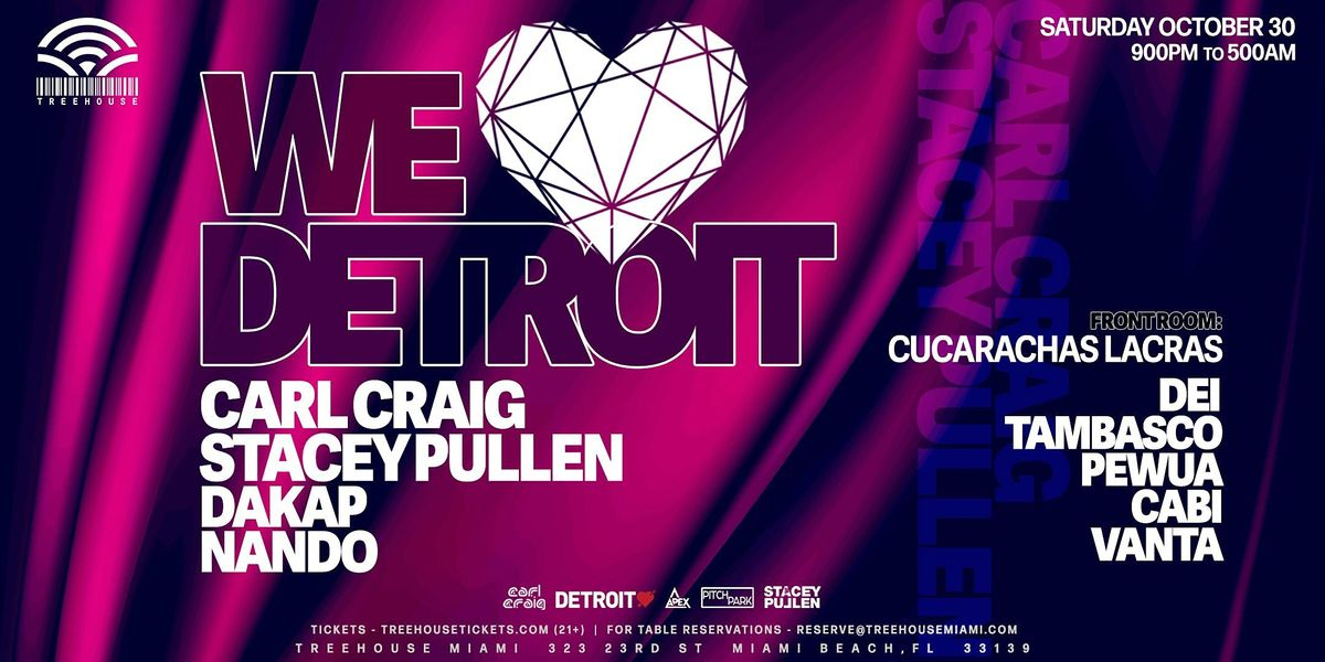 DETROIT LOVE with CARL CRAIG & STACEY PULLEN @ Treehouse Miami