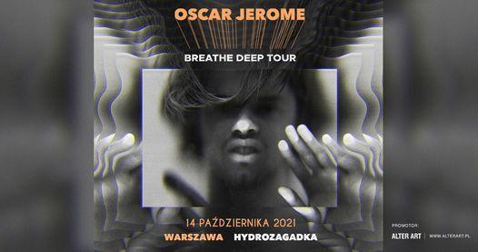 Oscar Jerome | Hydrozagadka, Warszawa, 14.10.2021 - nowa data