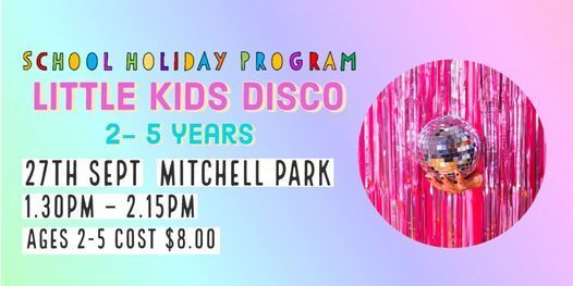 School Holidays | Little Kids Disco Ages 2-5 |