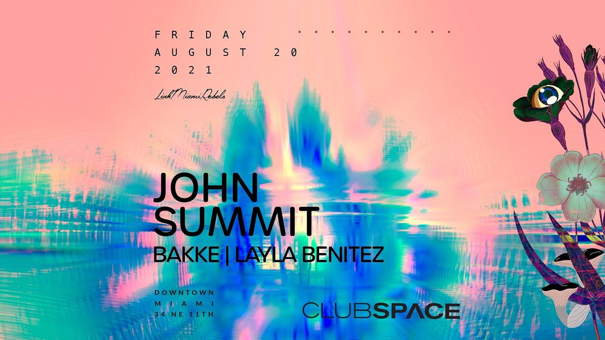 John Summit @ Club Space Miami
