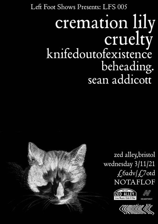 Cremation Lily, Cruelty, KOOE, beheading. & Sean Addicott. Zed Alley, Bristol, 03\/11\/2021.