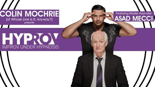 Colin Mochrie's HYPROV with Master Hypnotist Asad Mecci