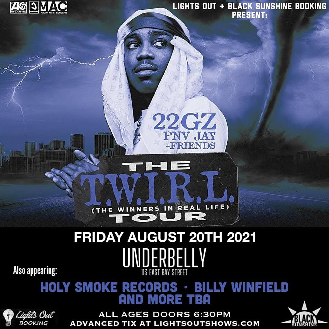 THE TWIRL TOUR FEATURING: 22GS, PNV JAY, BILLY WINFIELD, HOLY SMOKE RECORDS