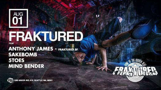 Fraktured - Anthony James - Sakebomb - 5Toes - Mind Bender