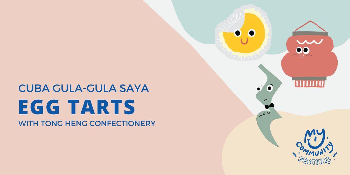 Cuba Gula-Gula Saya: Egg Tarts with Tong Heng Confectionery