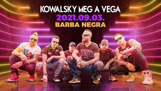 Kowalsky meg a Vega \/\/ BARBA NEGRA