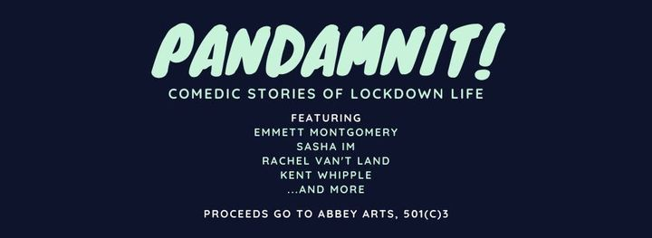 PANDAMNIT! Comedic Stories about Lockdown Life (IN-PERSON, DISTANCED)